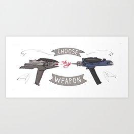 Choose Thy Weapon Art Print