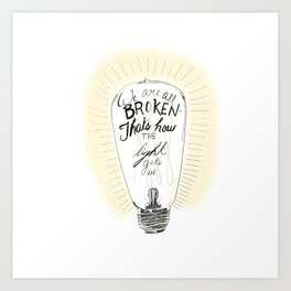 We are all broken light bulb quote Art Print
