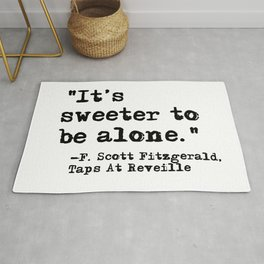 It's sweeter to be alone - Fitzgerald quote Rug