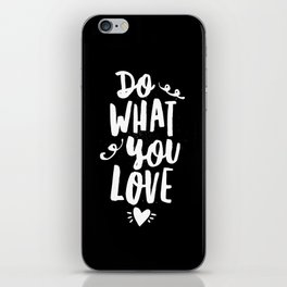 Do What You Love black and white modern typography quote poster canvas wall art home decor iPhone Skin
