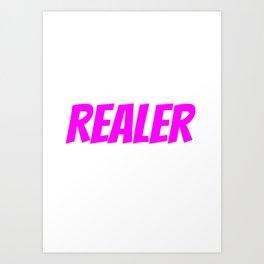 Realer Pink Art Print