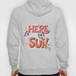 Here Comes The Sun 002 Hoody
