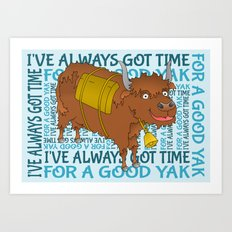 Time for a YAK Art Print