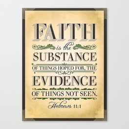 The Substance of Things Hoped for . . . Canvas Print