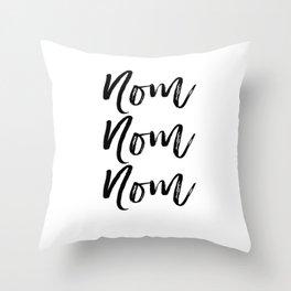 Kitchen Art Print, Nom Nom Nom, Black and White, Printable Art, Motivational, Instant Download Throw Pillow