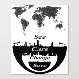 See, Care, Change, Save Our Earth Canvas Print