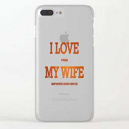 I love my wife and guns Clear iPhone Case