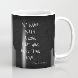 We Loved With A Love Coffee Mug