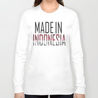 indonesia Long Sleeve T-shirts featuring Made In Indonesia by VirgoSpice