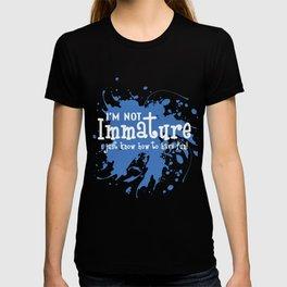 Funny Description Immature Tshirt Design I m not immature T-shirt