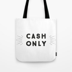 Cash Only Tote Bag