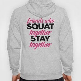 Friends Who Squat Gym Quote Hoody