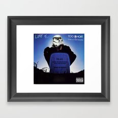 Life is......Too short (to be a stormtrooper) Framed Art Print