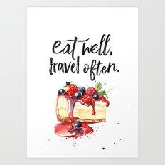 Cheesecake Eat well Art Print
