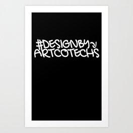 Artcotechsure: Design By Us (black) Art Print