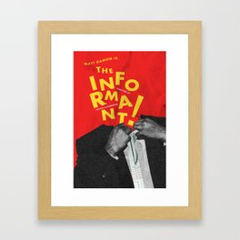 The Informant! Framed Art Print