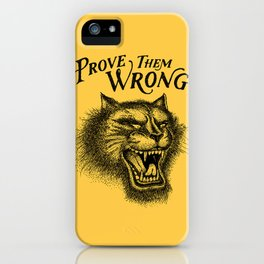 PROVE THEM WRONG iPhone Case