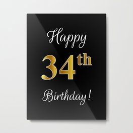 """Elegant """"Happy 34th Birthday!"""" With Faux/Imitation Gold-Inspired Color Pattern Number (on Black) Metal Print"""