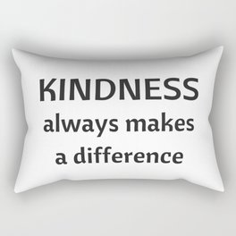 Kindness always makes a difference Rectangular Pillow