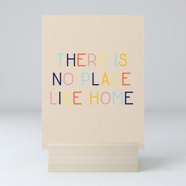 No Place Like Home Mini Art Print