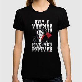 Only A Vampire Can Love You Forever DIstressed T-Shirt T-shirt