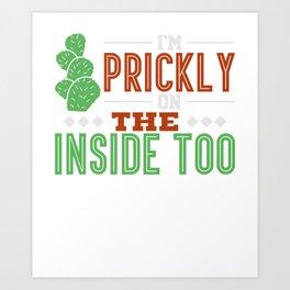 I'm A Cactus A Little Prickly Succulent Plant Art Print