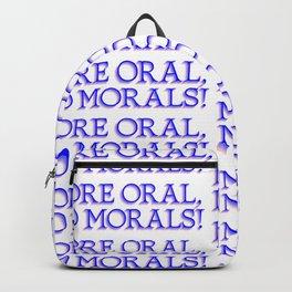 more oral, no morals Backpack