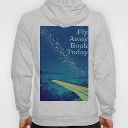 Fly Away Book Today vintage flight poster Hoody