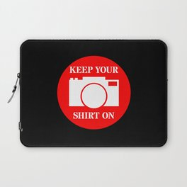 Camera Keep Your Shirt On Laptop Sleeve