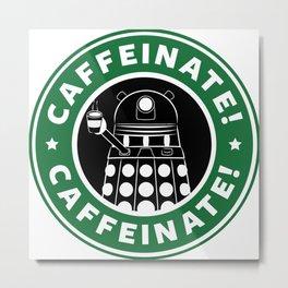 Dalek Caffeinate Metal Print