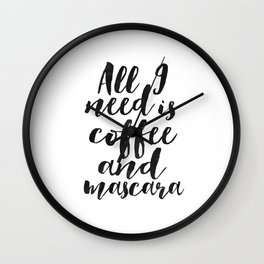 All I Need Is COFFEE AND MASCARA, Funny Print,Coffee Sign,Girls Room Decor,Quote Prints,Girly Print, Wall Clock