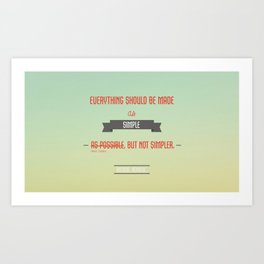 Everything Should be Make Simple Art Print