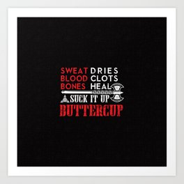 Viking Shirt Suck it up Buttercup Funny Design Art Print