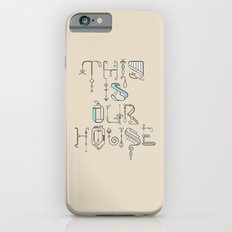 This Is Our House Slim Case iPhone 6s