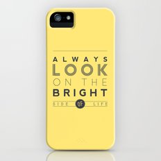 Always look on the bright side of life Slim Case iPhone (5, 5s)