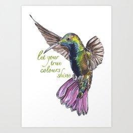 Let your true colours shine Art Print