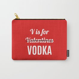 V IS FOR VODKA NOT VALENTINES (Red) Carry-All Pouch