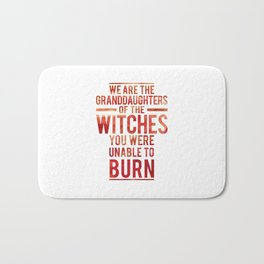 Granddaughters of the witches you were unable to burn (red) Bath Mat