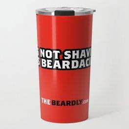 IT'S NOT SHAVING. IT'S BEARDACIDE. Travel Mug