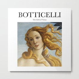 Botticelli - The birth of Venus Metal Print