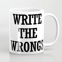 WRITE THE WRONGS Coffee Mug