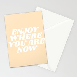 enjoy where you are now Stationery Cards