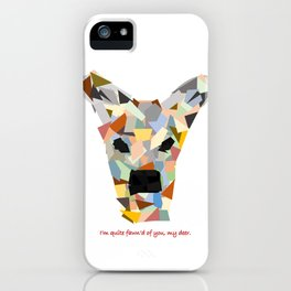 I'm quite fawn'd of you, my deer. iPhone Case