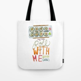 Let Me See You Sushi Roll! Tote Bag