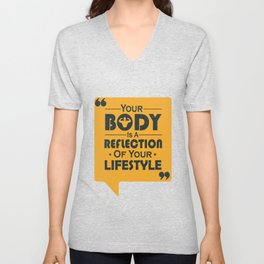 Your Body Is A Reflection Of Your Lifestyle Inspirational Famous Quote design Unisex V-Neck