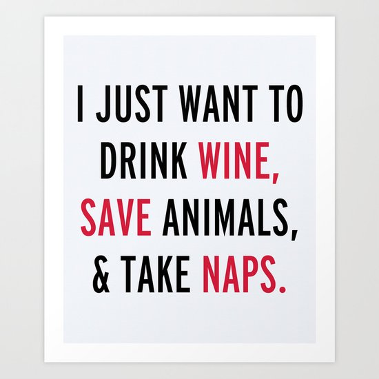 Drink Wine & Save Animals Funny Quote Art Print