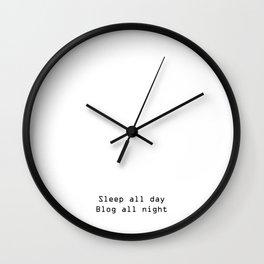 Sleep all day, blog all night Wall Clock