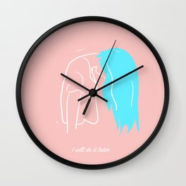 i will do it later Wall Clock