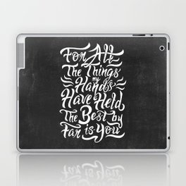 For All The Things My Hands Have Held Laptop & iPad Skin