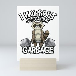I Workout So I Can Eat Garbage - Fitness Raccoon Mini Art Print